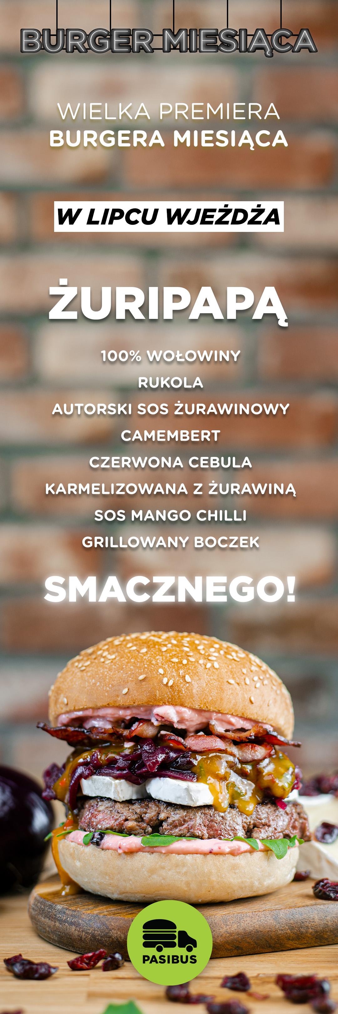 Przedstawiamy burgera miesiąca lipiec 2020 - Żuripapą
